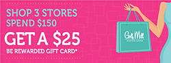 BE REWARDED: Spend $150, Earn $25 Gift Card