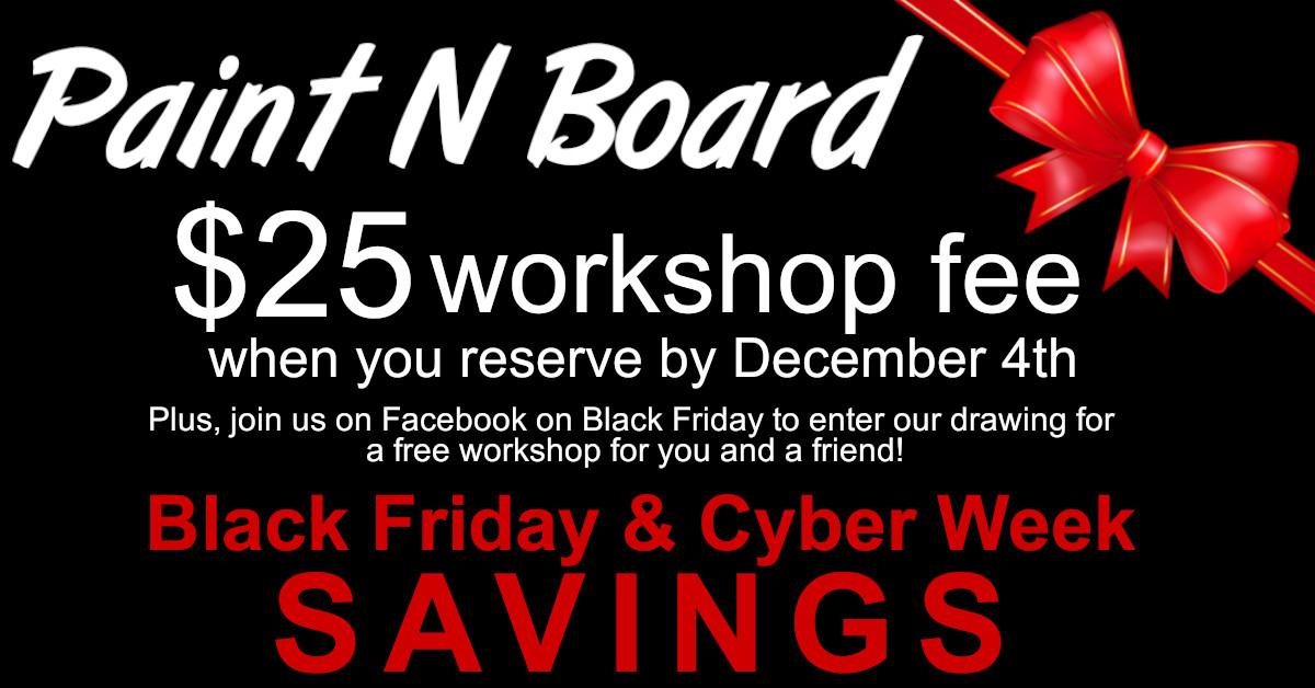 Paint N Board Black Friday Sale