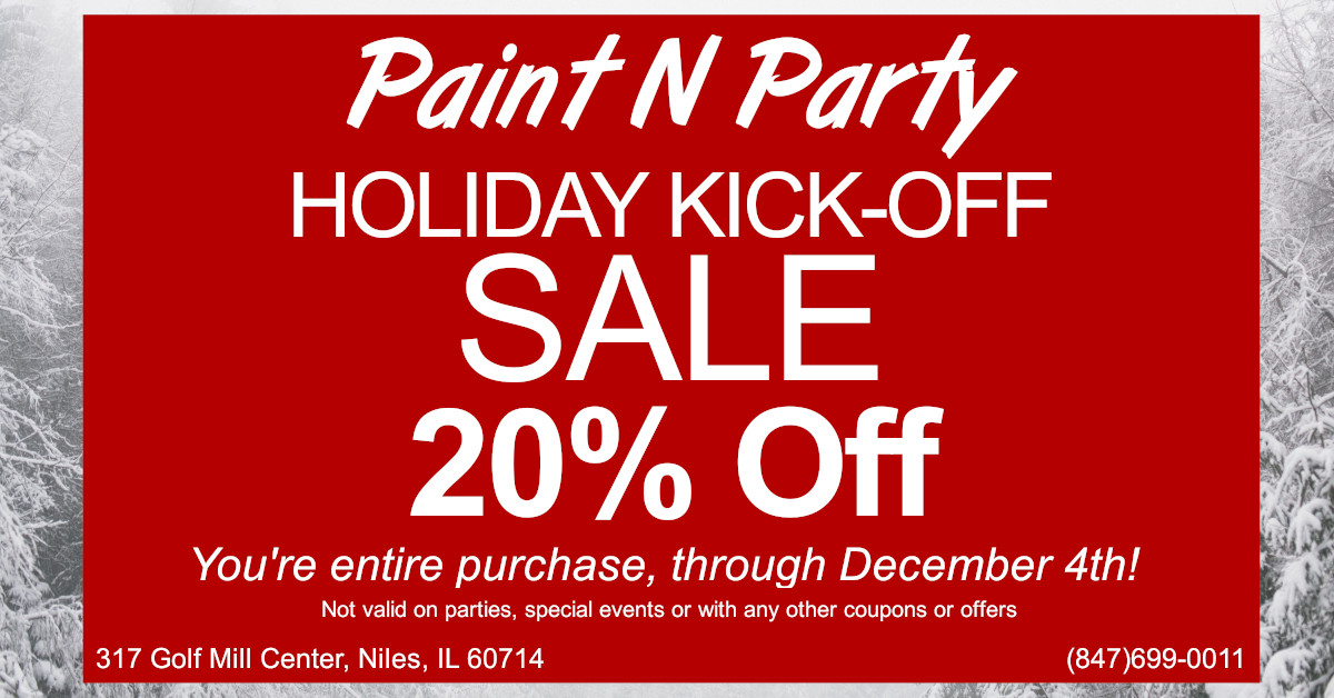 Paint N Party Holiday Kick-Off Sale!